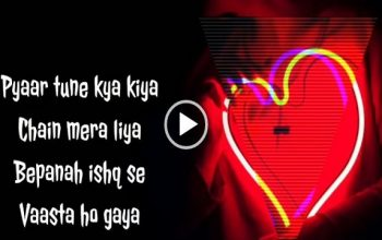 Pyaar tune kya kiya Whatsapp Status Video Download
