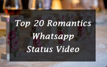 20+ Romantic Whatsapp Status Video Download