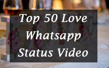 20+ Best Love Whatsapp Status Video Download